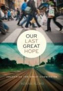 Our Last Great Hope Paperback