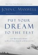 Put Your Dream to the Test: 10 Questions to Help You See It and Seize It Paperback
