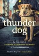 Thunder Dog: The True Story of a Blind Man, His Guide Dog, and the Triumph of Trust Hardback
