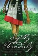 Softly & Tenderly (#02 in Songbird Novel Series) Paperback