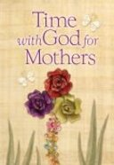 Time With God For Mothers Hardback