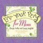Eat Your Peas, Mom Hardback