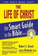 The Life of Christ (Smart Guide To The Bible Series) Paperback
