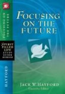 Focusing on the Future (Spirit-filled Life Study Guide Series) Paperback