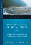 Ministering Through Spiritual Gifts (Life Principles Study Series) Paperback