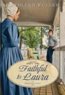 Faithful to Laura (#02 in Middlefield Family Series) Paperback