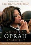 Where Has Oprah Taken Us? Hardback