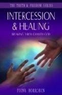 Intercession & Healing (Truth And Freedom Series) Paperback