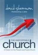 The Unstoppable Church: A Pattern For the Present and Future Church Paperback