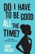 Do I Have to Be Good All the Time? Paperback