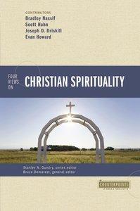 Four Views on Christian Spirituality (Counterpoints Series)