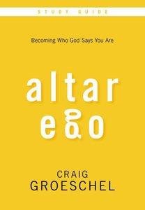 Altar Ego: DVD & Study Guide (Pack)