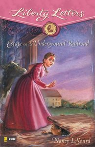 Escape on the Underground Railroad (Liberty Letters Series)