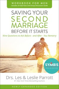 Saving Your Second Marriage Before It Starts Revised (Workbook For Men)
