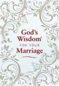 Gods Wisdom For Your Marriage