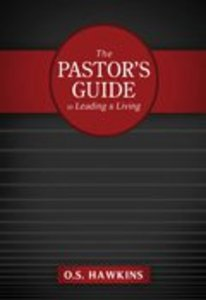 The Pastors Guide to Leading and Living