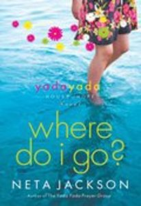 Where Do I Go? (#01 in Yada Yada House Of Hope Series)