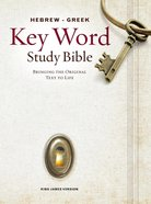 KJV Hebrew-Greek Key Word Study Bible (New Edition) Hardback