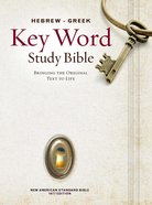 NASB Hebrew-Greek Key Word Study Bible (New Edition) Hardback