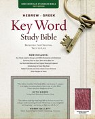 NASB Hebrew-Greek Key Word Study Bible Burgundy (New Edition)
