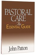 Pastoral Care (An Essential Guide Series)