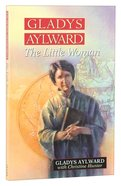 Gladys Aylward: The Little Woman Mass Market