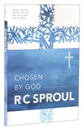 Chosen By God: Know God's Perfect Plan For His Glory and His Children Paperback