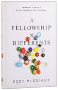 The Fellowship of Differents: Showing the World God's Design For Life Together Hardback