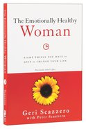 The Emotionally Healthy Woman: Eight Things You Have to Quit to Change Your Life Paperback