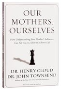 Our Mothers, Ourselves Paperback