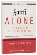 Faith Alone - the Doctrine of Justification (The Five Solas Series) Paperback