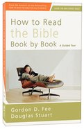 How to Read the Bible Book By Book (4th Edition)