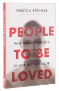 People to Be Loved: Why Homosexuality is Not Just An Issue Paperback