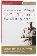 How to Preach and Teach the Old Testament For All Its Worth Paperback