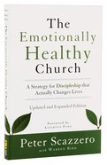 The Emotionally Healthy Church: Strategy For Discipleship That Actually Changes Lives