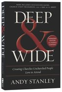 Deep and Wide: Creating Churches Unchurched People Love to Attend (& Expanded)