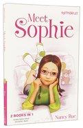 Faithgirlz!: Meet Sophie: Sophies World #01 & Sophies Secret #02 (2in1) (Faithgirlz! Sophie Series)