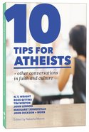 10 Tips For Atheists + Other Conversations in Faith and Culture