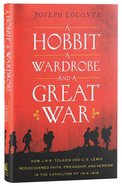 Hobbit, a Wardrobe, and a Great War, a Hardback