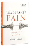 Leadership Pain: The Classroom For Growth Hardback