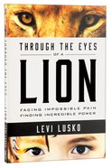 Through the Eyes of a Lion Paperback