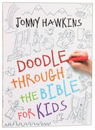 Doodle Through the Bible For Kids Paperback