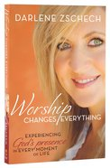 Worship Changes Everything Paperback