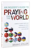 An Insider's Guide to Praying For the World Paperback