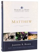 Matthew (Teach The Text Commentary Series) Hardback