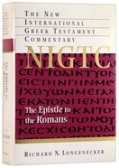 The Epistle to the Romans (New International Greek Testament Commentary Series) Hardback