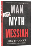 Man, Myth, Messiah: Answering History's Greatest Question Paperback