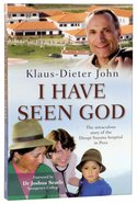 I Have Seen God: The Miraculous Story of the Diospi Suyana Hospital in Peru Paperback