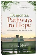 Dementia: Pathways to Hope Paperback