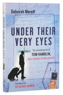 Under Their Very Eyes Paperback